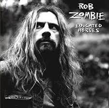 <b>ZOMBIE</b>, <b>ROB</b> - <b>Educated</b> Horses - Amazon.com Music