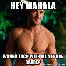 Hey Mahala Wanna tuck with me at pure barre? - Hey Girl Ryan ... via Relatably.com