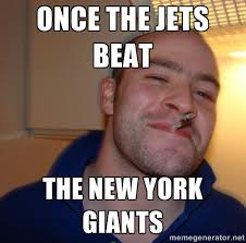 Once the Jets beat the New York GIants - Good Guy Greg | Meme ... via Relatably.com