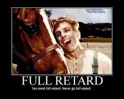 Image - 121645] | Full Retard | Know Your Meme via Relatably.com