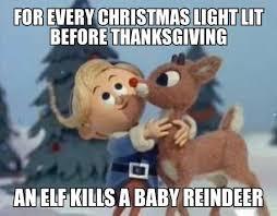 For Every Christmas Light Lit Before Thanksgiving And Elf Kills A ... via Relatably.com