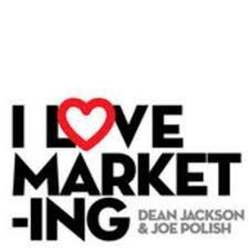 I Love Marketing with Joe Polish and Dea