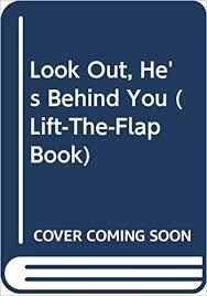 Look Out, <b>He's Behind You</b> (Lift-The-Flap Book): M. Chamberlain ...
