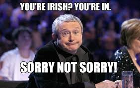 Louis Walsh - You're Irish? You're In!