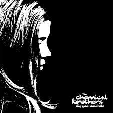 <b>Dig</b> Your Own Hole by The <b>Chemical Brothers</b> on Spotify