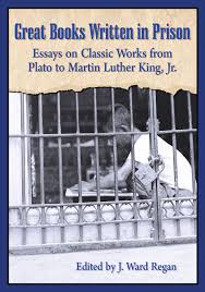 great books written in prison edited by j ward regan