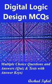 digital logic design mcqs multiple choice questions and answers digital logic design mcqs multiple choice questions and answers quiz tests answer keys ebook by arshad iqbal 9781311198990 kobo