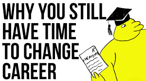 why you still have time to change career why you still have time to change career