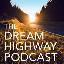The Dream Highway Podcast