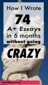 best ideas about university college study tips how i wrote 74 a grade essays in 6 months out going crazy