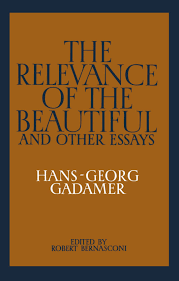 the relevance of the beautiful and other essays amazon co uk the relevance of the beautiful and other essays amazon co uk hans georg gadamer 9780521339537 books