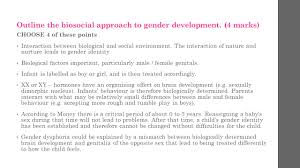 planning an essay  outline the biosocial approach to gender    outline the biosocial approach to gender development    marks  choose  of these