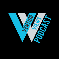 Venting Views Podcast!