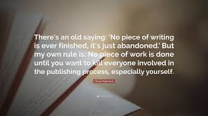 chuck palahniuk essays chuck palahniuk quote there s an old saying no piece of writing sec line temizlik chuck palahniuk quote there s an old saying no piece of writing sec line