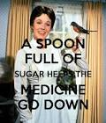 a spoonful of sugar helps the medicine go down