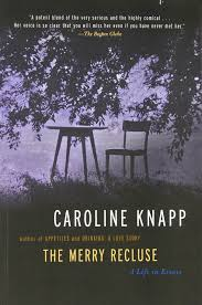 the merry recluse a life in essays caroline knapp  the merry recluse a life in essays caroline knapp 9781582433141 com books