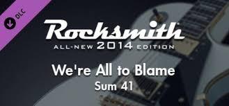 "Rocksmith® 2014 – <b>Sum 41</b> - ""We're <b>All</b> to Blame"" on Steam"
