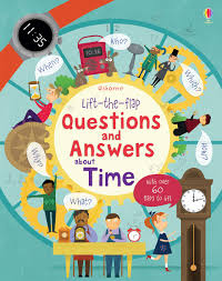 lift the flap questions and answers about time at usborne lift the flap questions and answers about time