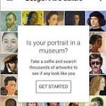 Not Everyone Can Snap a Selfie with Google's Viral Arts & Culture App