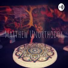 Matthew Unorthodox