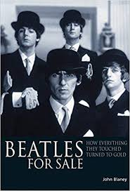 <b>Beatles For Sale</b>: How everything they touched turned to gold: John ...