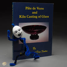 p acirc te de verre and kiln casting of glass by jim kervin dan fenton pacircte de verre and kiln casting of glass by jim kervin dan fenton