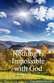 17 best images about inspiration god your life and luke 1 37 nothing is impossible god nancy mcguirk bible teacher