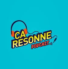 Ça Résonne - Podcast