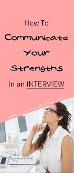 best ideas about interview job interview tips how to communicate your strengths in an interview