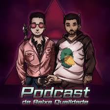 Podcast de Baixa Qualidade