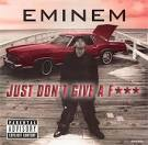 Just Don't Give a Fuck album by Eminem