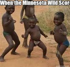 Meme Maker - When the Minnesota Wild Score! Meme Maker! via Relatably.com