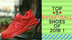 Top 5 Basketball <b>Shoes</b> Of 2018 ! - YouTube