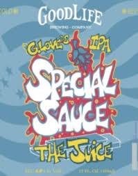 <b>G</b>. <b>Love's Special Sauce</b> IPA- The Juice - GoodLife Brewing ...