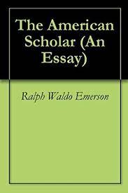american scholar essay text   websitereportswebfccom american scholar essay text