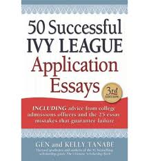successful ivy league application essays  gen tanabe   successful ivy league application essays