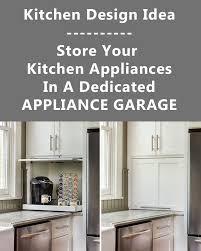 kitchen design entertaining includes: kitchen design idea store your kitchen appliances in a dedicated appliance garage