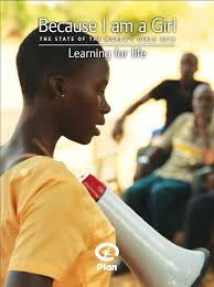 The state of the world's <b>girls</b> 2012: Learning for life | Plan International