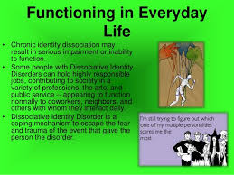 Dissociative Identity Disorder     Fun Facts     Previously called multiple personality disorder