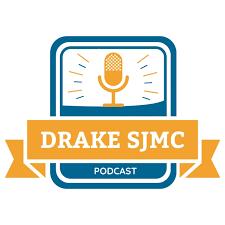 The Drake SJMC Podcast