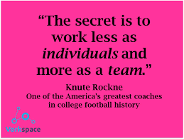 team pinspace top hits blog blog the secret is to work less as individuals and more as a team knute rockne