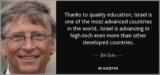 Bill Gates quote: Thanks to quality education, Israel is one of ...