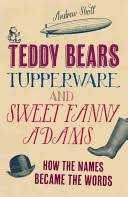 Teddy Bears, Tupperware and <b>Sweet Fanny</b> Adams: How the ...