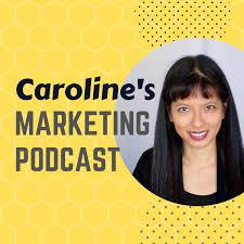 Caroline's Marketing Podcast