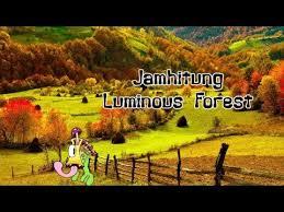 <b>Luminous Forest</b> - Jamhitung(Read desc) - YouTube