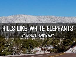 like white elephants analysis essay hills like white elephants analysis essay