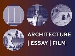 architecture  essay  film  one day symposium tuesday  april  architecture  essay  film
