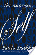 Anorexic Self, The: A Personal, Political Analysis of a Diagnostic ...