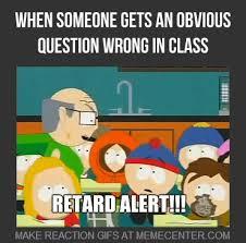 Retard Alert by deliriousatf - Meme Center via Relatably.com