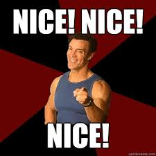NICE! NICE! NICE! - Tony Horton Meme - quickmeme via Relatably.com